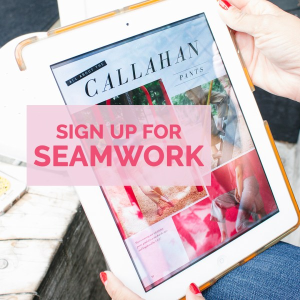 Sign up for Seamwork Magazine!