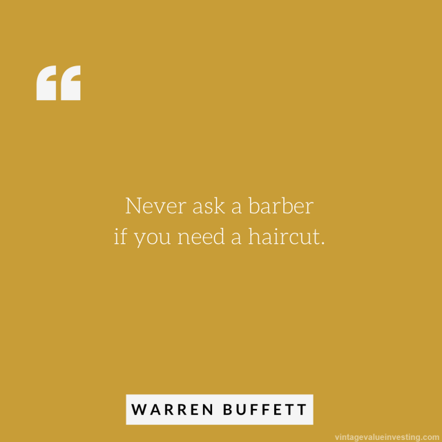 never-ask-a-barber-if-you-need-a-haircut-warren-buffett-quotes