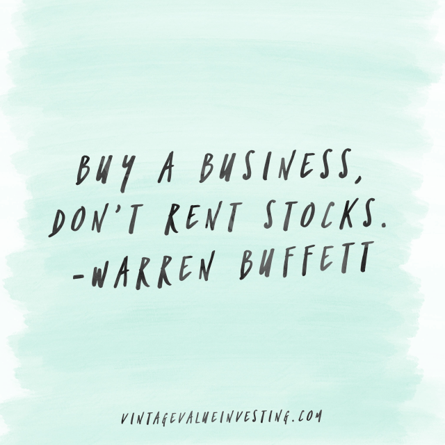 Buy a Business, Don't Rent Stocks - Warren Buffett Quotes - Vintage Value Investing