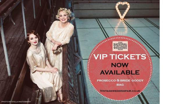 VIP Tickets for the National Vintage Wedding Fair