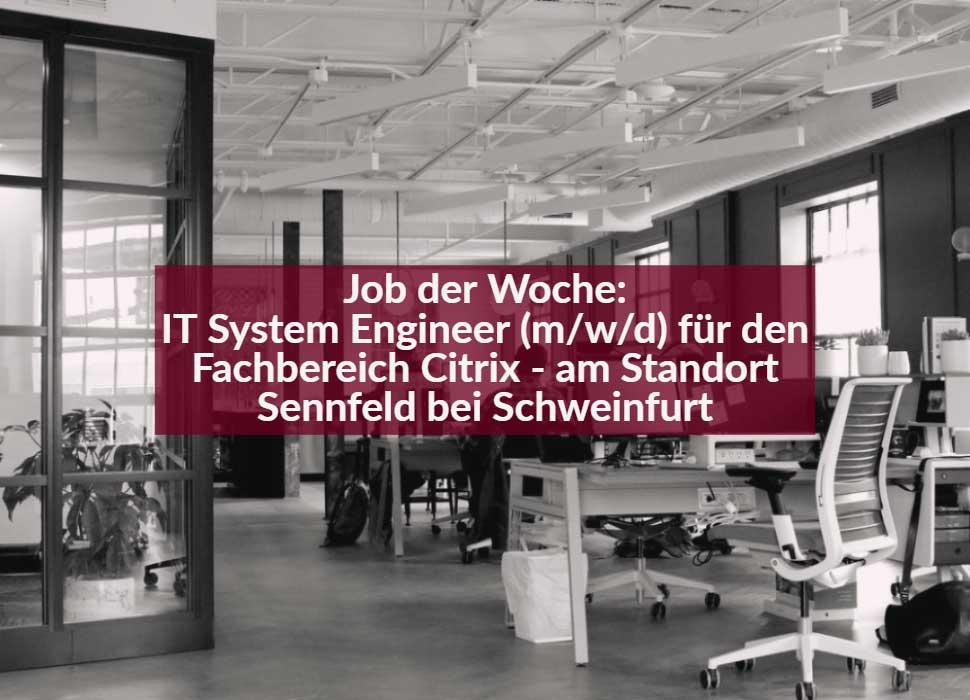 Job der Woche: IT System Engineer (m/w/d) für den Fachbereich Citrix