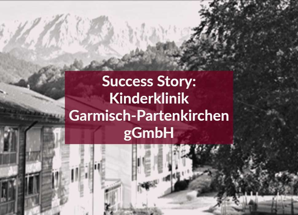 Success Story: Kinderklinik Garmisch-Partenkirchen gGmbH