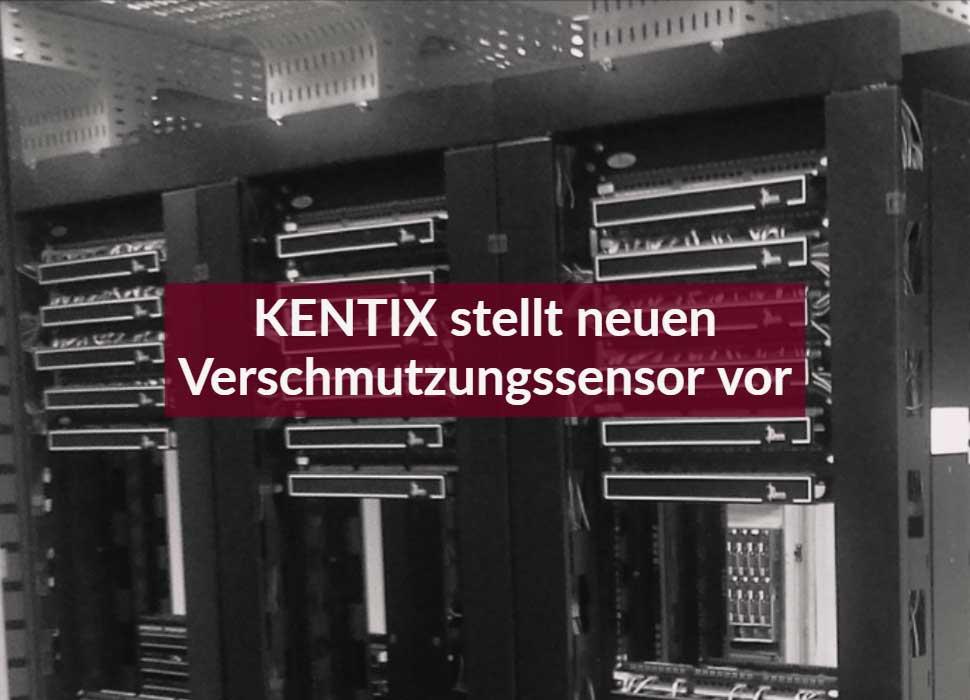 KENTIX stellt neuen Verschmutzungssensor vor
