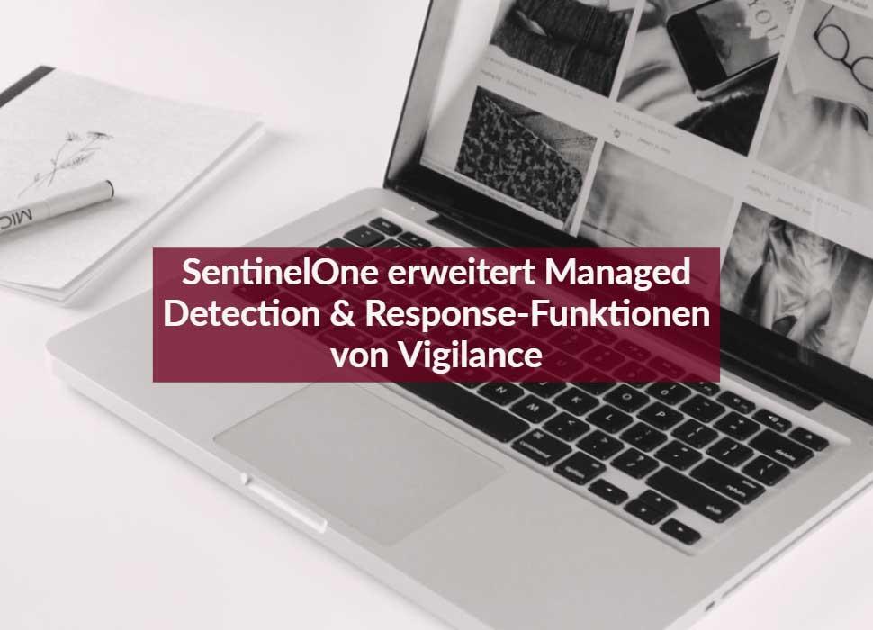 SentinelOne erweitert Managed Detection & Response-Funktionen von Vigilance