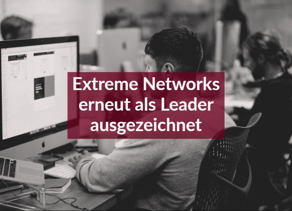 Extreme Networks erneut als Leader ausgezeichnet