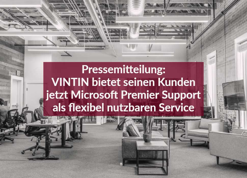 Pressemitteilung: VINTIN bietet seinen Kunden jetzt Microsoft Premier Support als flexibel nutzbaren Service