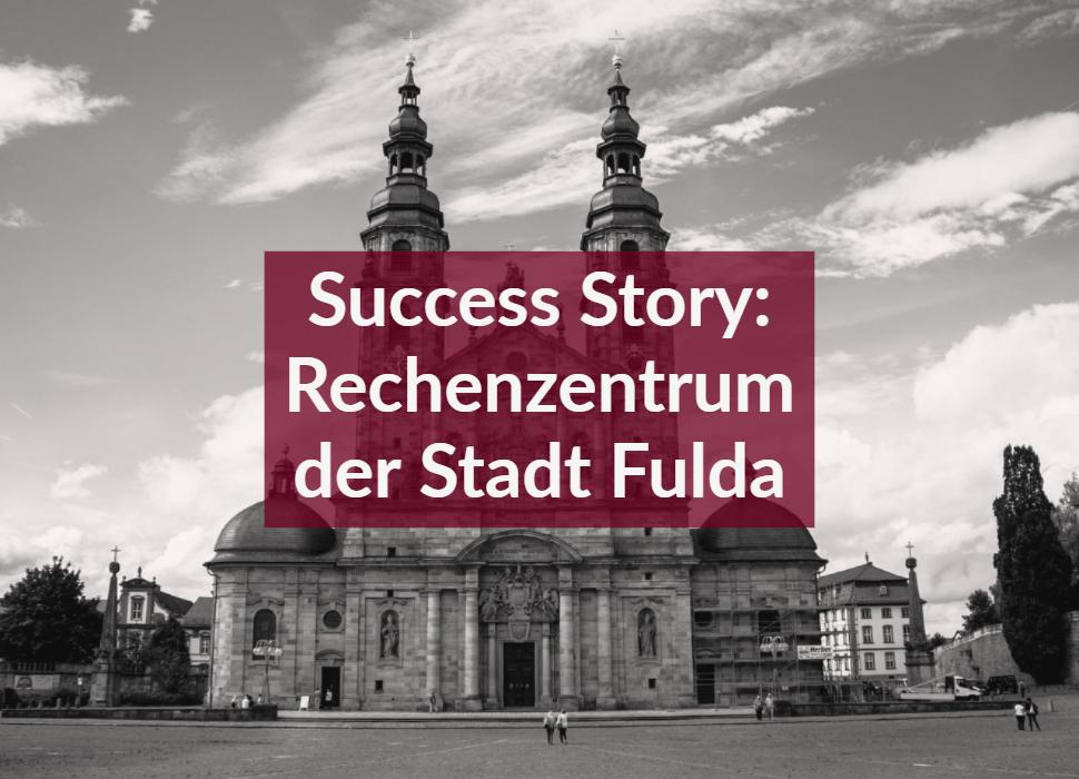 Success Story: Rechenzentrum der Stadt Fulda