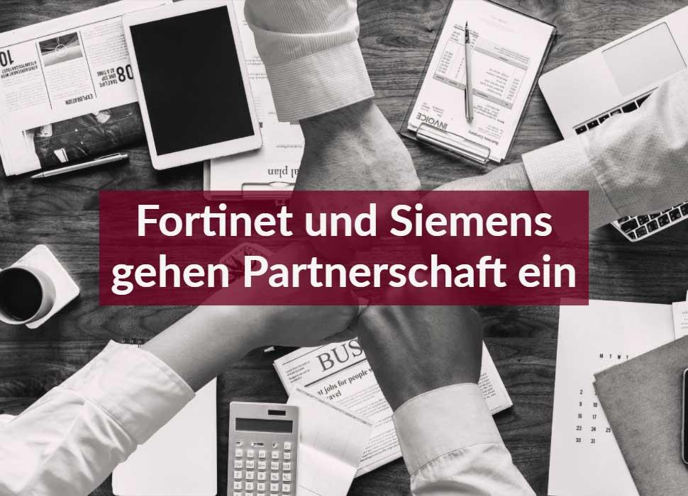 Fortinet und Siemens gehen Partnerschaft ein