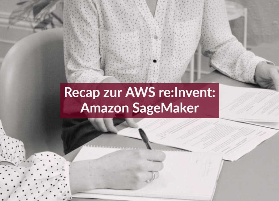 Recap zur AWS re:Invent: Amazon SageMaker