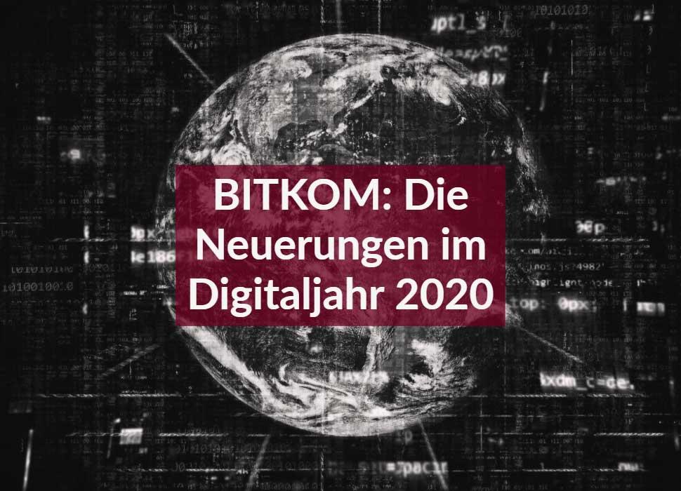 BITKOM: Die Neuerungen im Digitaljahr 2020