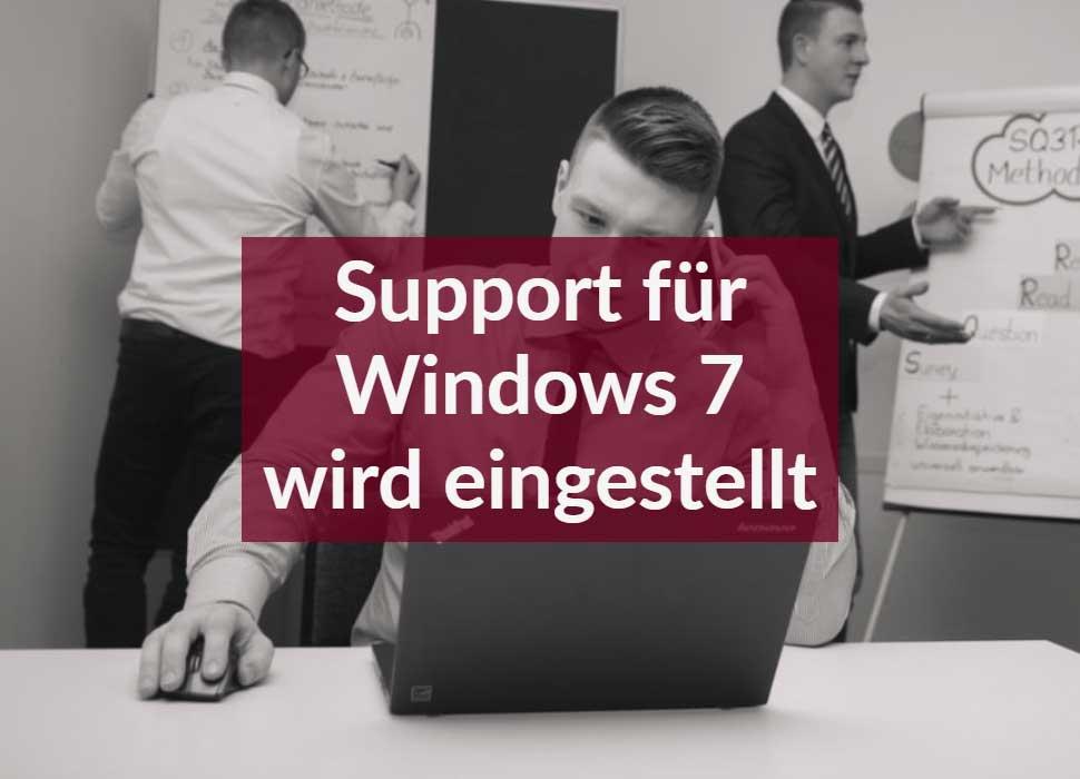 Support für Windows 7 wird eingestellt