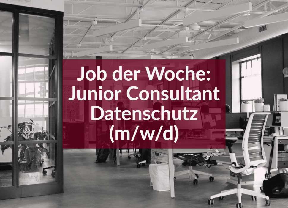 Job der Woche: Junior Consultant Datenschutz (m/w/d)
