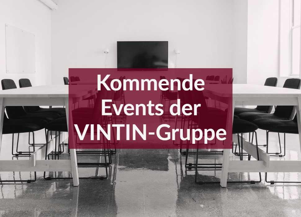 Kommende Events der VINTIN-Gruppe