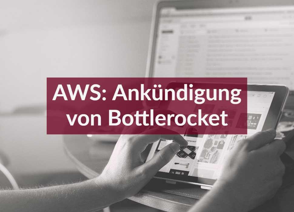 AWS: Ankündigung von Bottlerocket