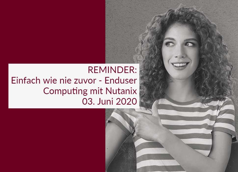 REMINDER: Einfach wie nie zuvor - Enduser Computing mit Nutanix am 03. Juni 2020