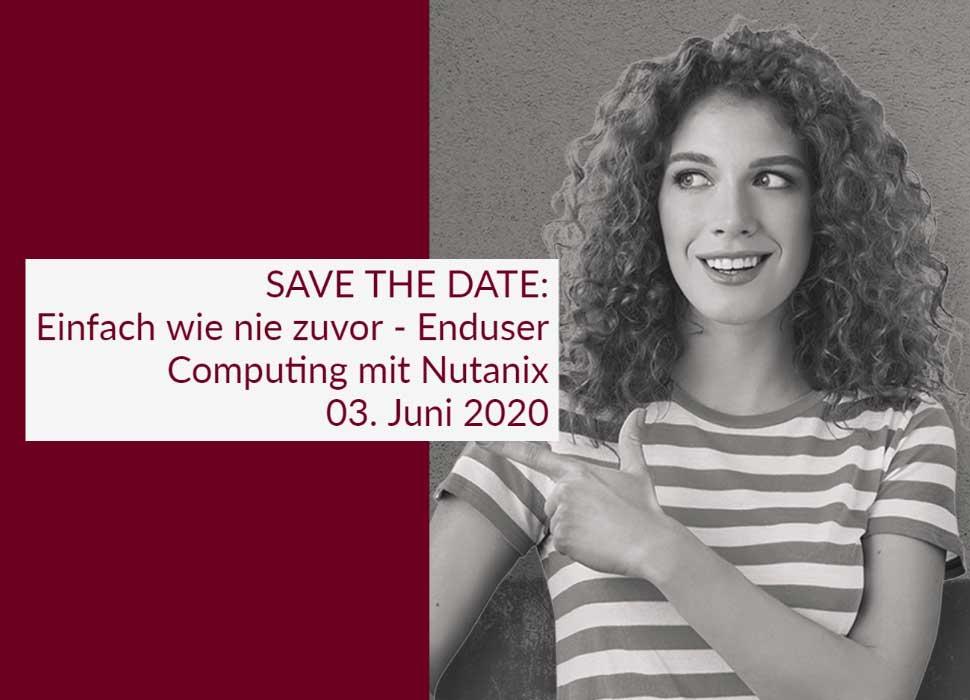 Save the date - Einfach wie nie zuvor - Enduser Computing mit Nutanix - 03 Juni 2020