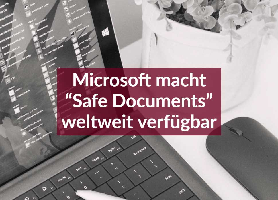 "Microsoft macht ""Safe Documents"" weltweit verfügbar"