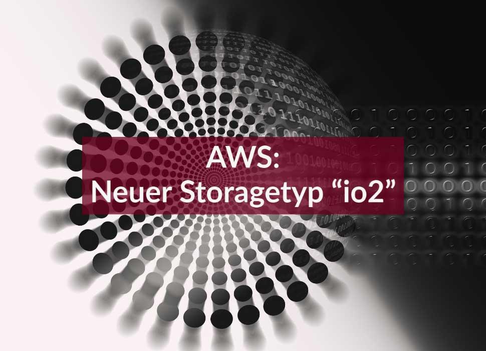 "AWS: Neuer Storagetyp ""io2"""