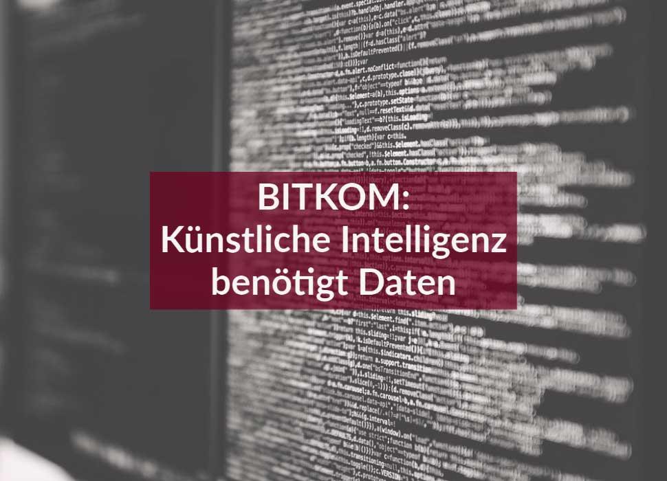 BITKOM: Künstliche Intelligenz benötigt Daten