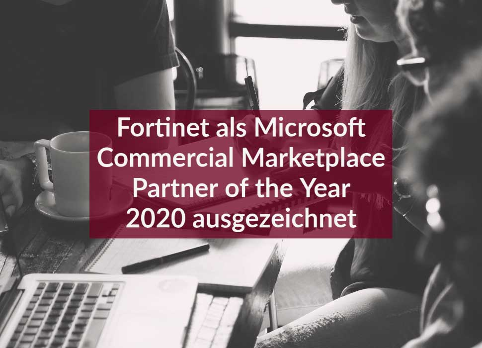 Fortinet als Microsoft Commercial Marketplace Partner of the Year 2020 ausgezeichnet