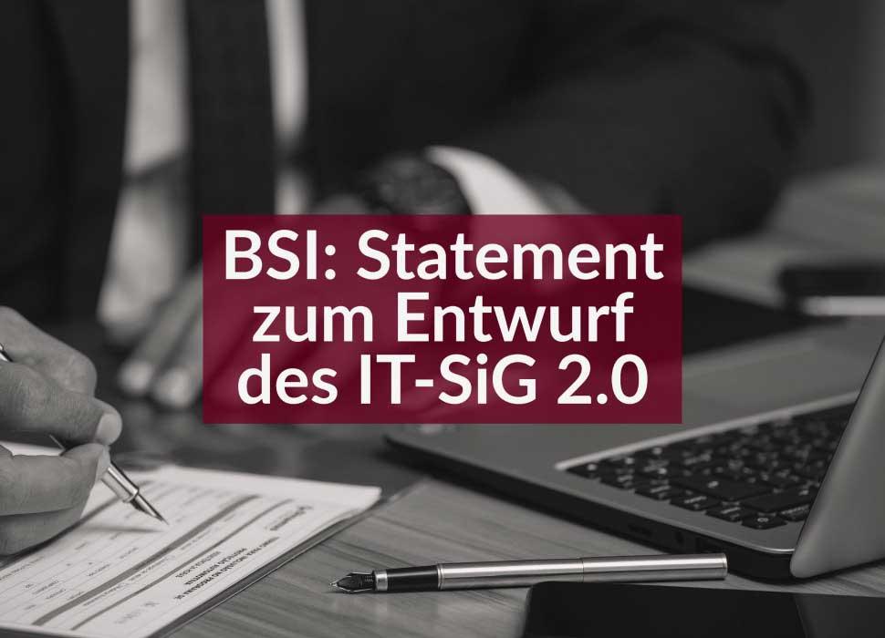 BSI: Statement zum Entwurf des IT-SiG 2.0
