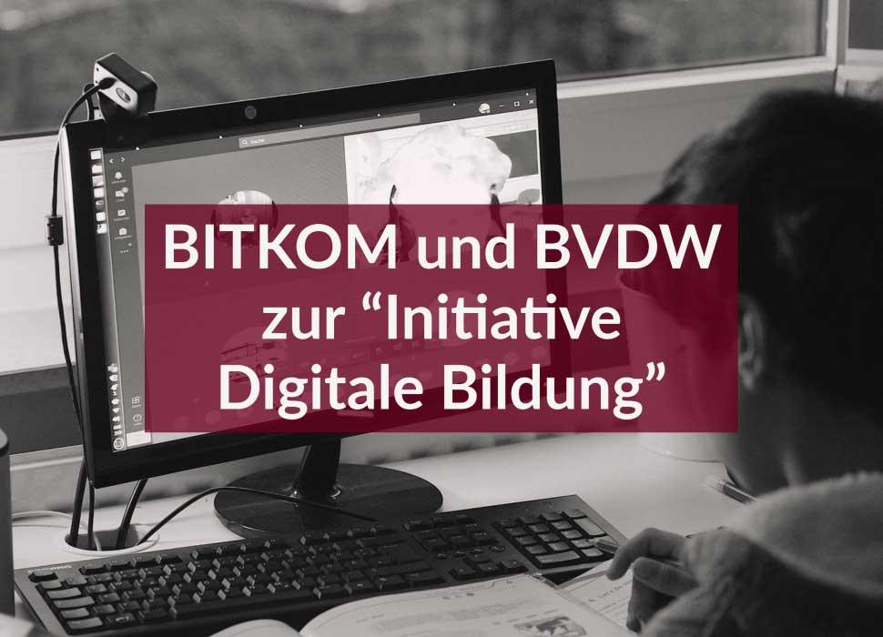 """BITKOM und BVDW zur """"Initiative Digitale Bildung"""""""