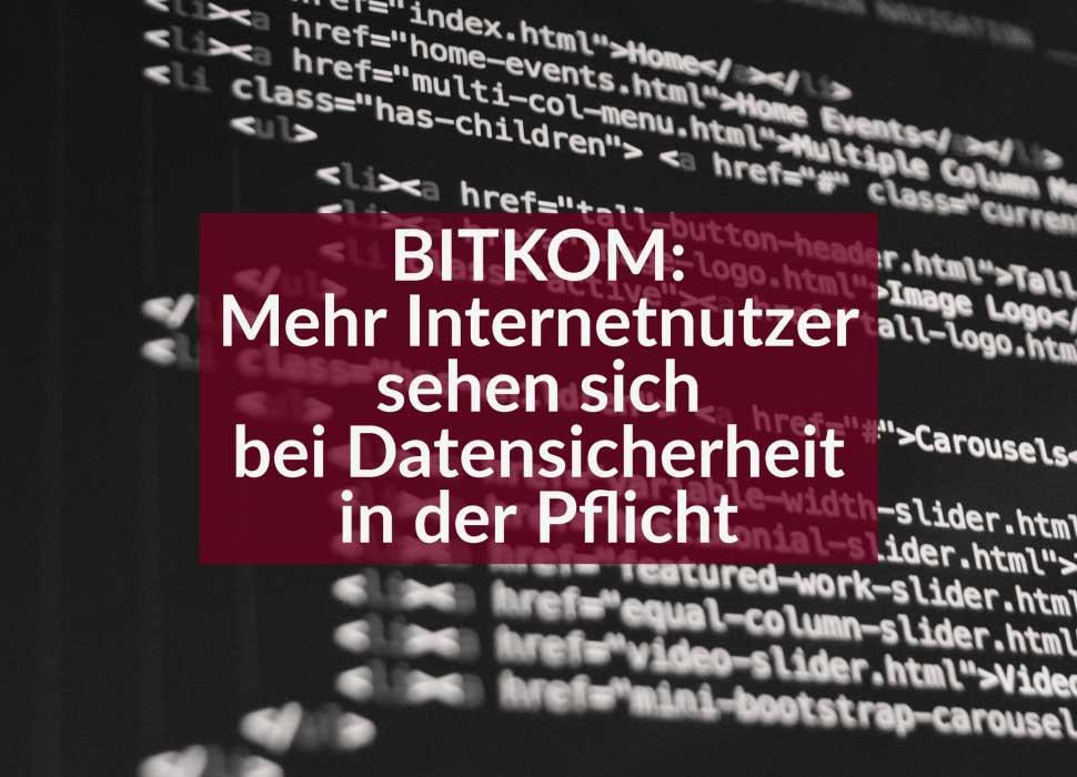 BITKOM: Mehr Internetnutzer sehen sich bei Datensicherheit in der Pflicht