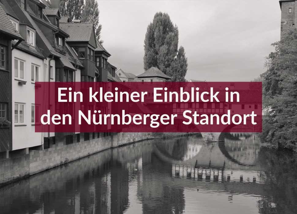 Ein kleiner Einblick in den Nürnberger Standort