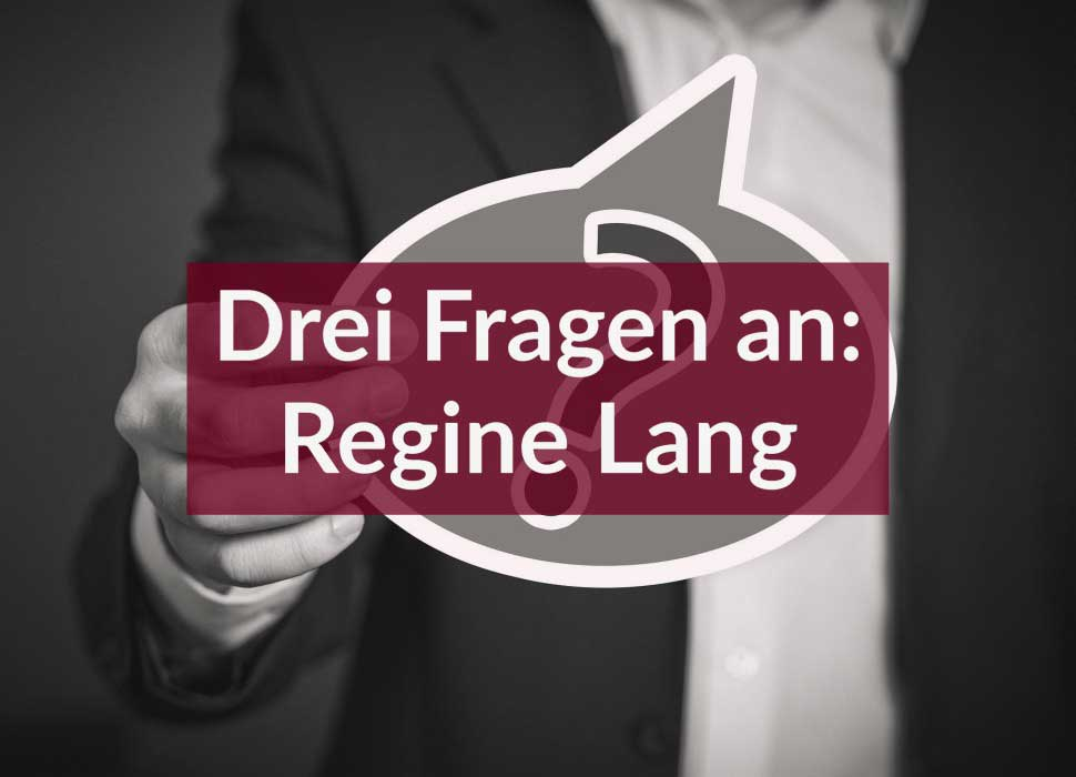 Drei Fragen an: Regine Lang