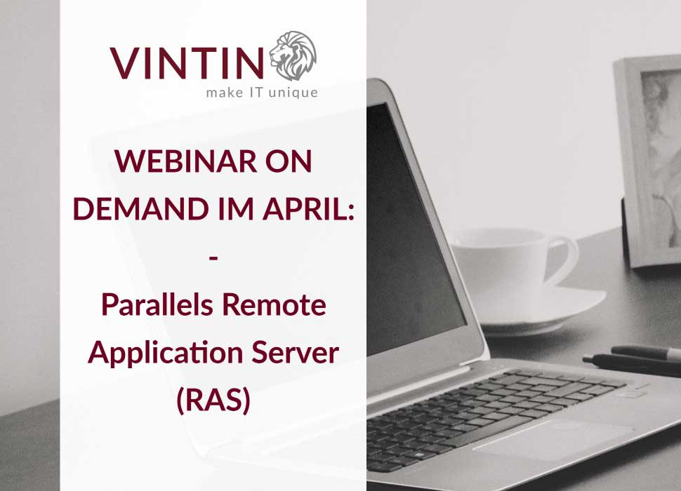 Webinar on Demand im April: Parallels Remote Application Server (RAS)