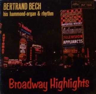Bertrand Bech - Broadway Highlights (LP, Album, Mono)