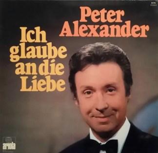 Peter Alexander - Ich Glaube An Die Liebe (LP, Comp, Club)