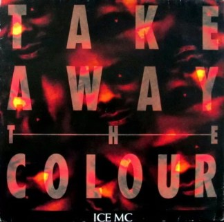"ICE MC - Take Away The Colour (12"")"