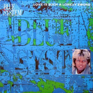 """Blue System - Love Is Such A Lonely Sword (12"""", Maxi)"""