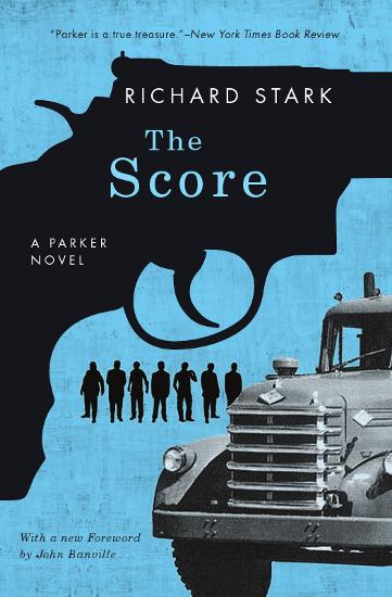 The Score by Richard Stark AKA Donald Westlake