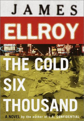 Cold Six Thousand by James Ellroy