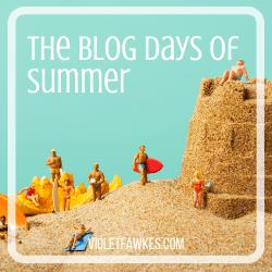 https://violetfawkes.com/the-blog-days-of-summer/
