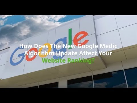 How Does The New Google Medic Algorithm Update Affect Your Website Ranking?