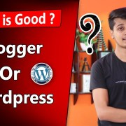 Blogger Vs Wordpress - Which One is Best For SEO & Making Money Blogger Vs Wordpress | Aadi Singh