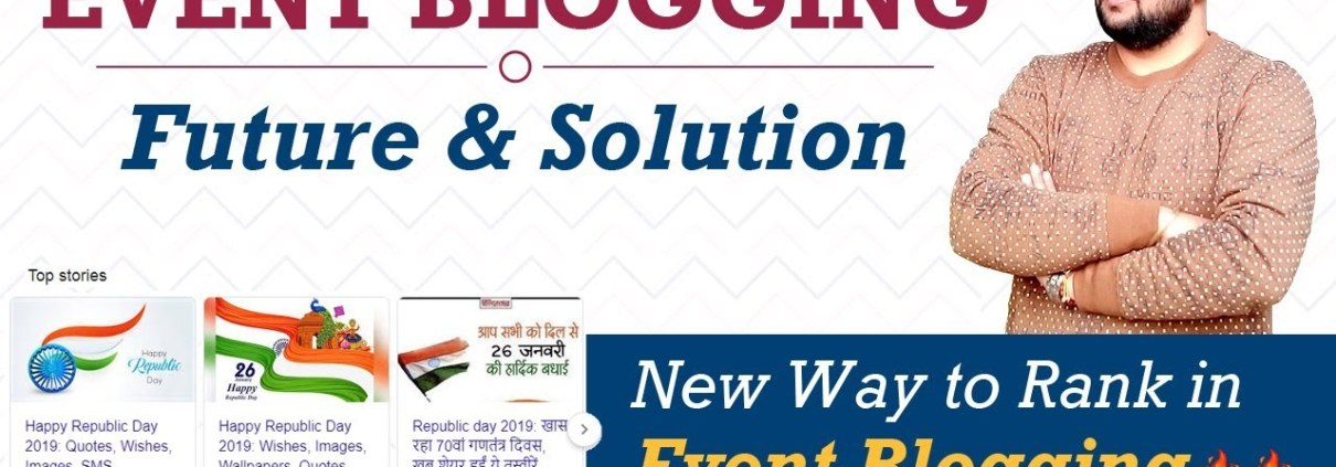Event Blogging Future in India - New Way to Rank Your Event Website in 2019 🔥🔥