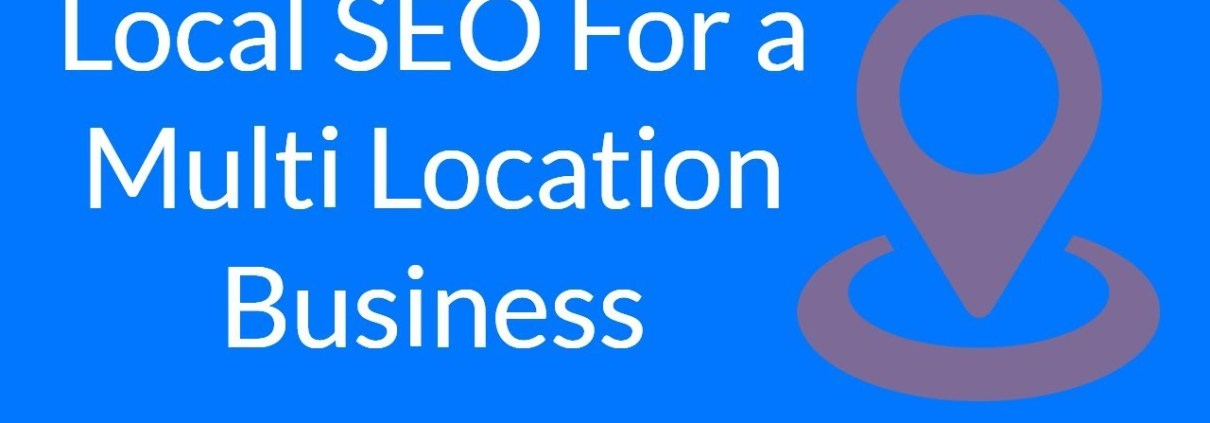 Local SEO For a Multi Location Business