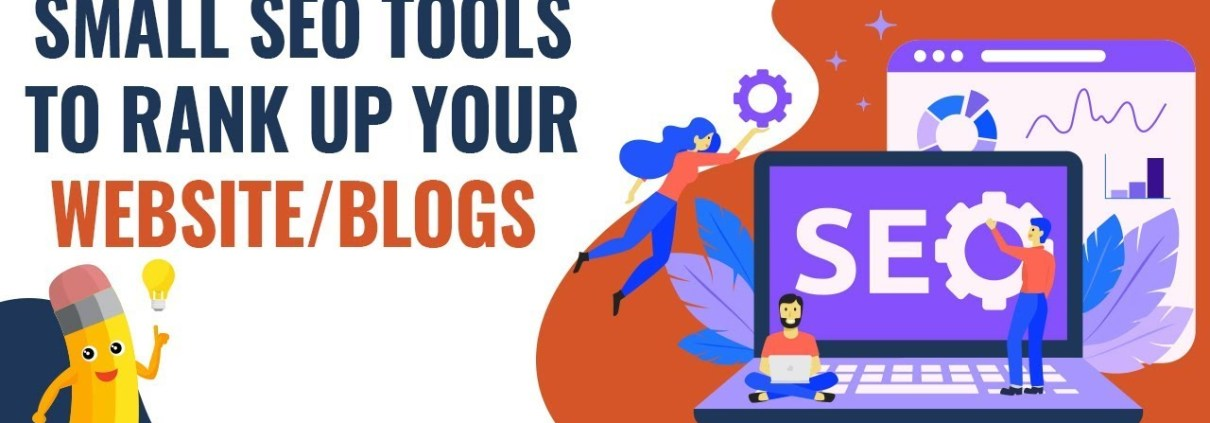 Top 11 Small SEO Tools to Rank-up Your Website & Blogs
