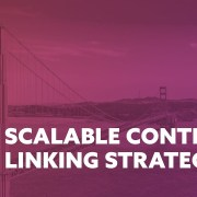 How to Develop Scalable Linking Strategies for Your SEO Campaigns