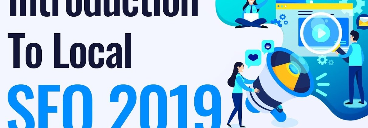 Introduction to Local SEO 2019    Google My Business 2019   Local SERPs