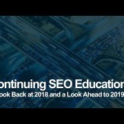 A Look Back at 2018 SEO and a Look Ahead to 2019 SEO