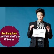 Seo Kang Joon - Love Life & Ideal Type Of Woman