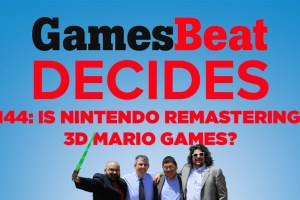 GamesBeat Decides 144: Mario turns 35 with multiple 3D remasters