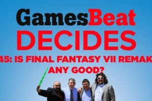 GamesBeat Decides: Final Fantasy VII Remake is winning us over
