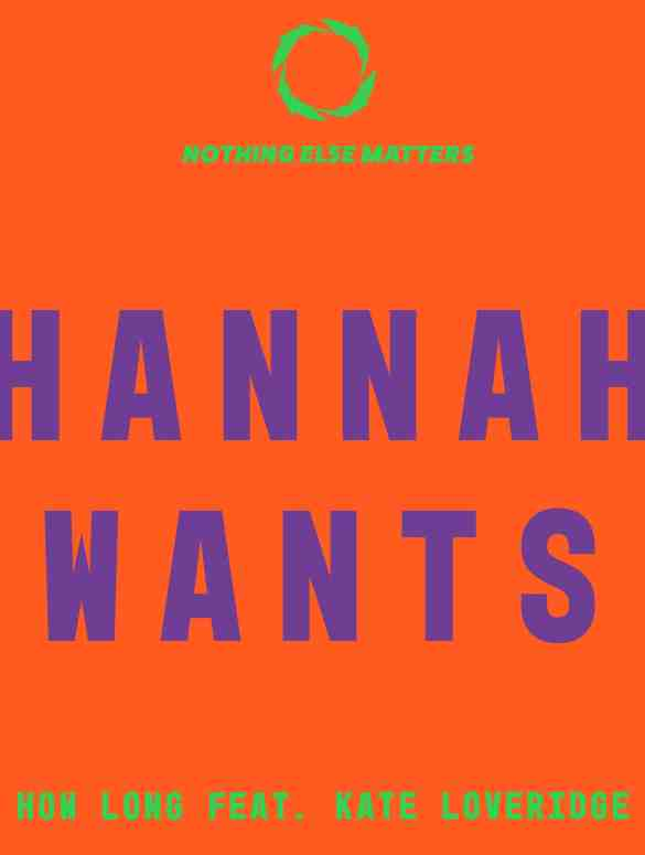 Hannah Wants - How Long