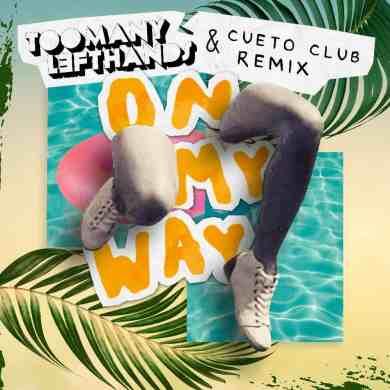 TooManyLeftHands 'On My Way' club edit